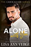Alone With You (Cabin Fever Book 1) (English Edition)