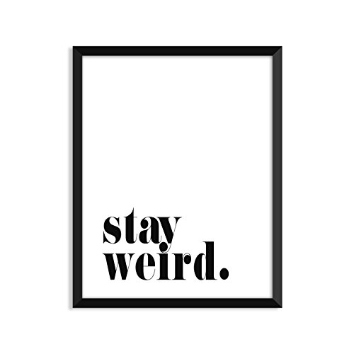 Serif Design Studios Stay Weird, Inspirational Quote, Minimalist Poster, Home Decor, College Dorm Room Decorations, Wall Art