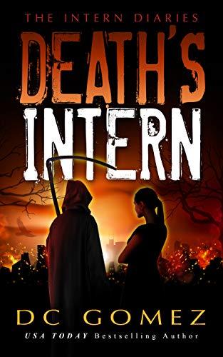Death's Intern (The Intern Diaries Book 1) by [D. C. Gomez]