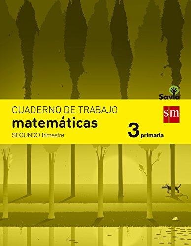 Cuaderno de matemáticas. 3 Primaria, 2 Trimestre. Savia - 9788467570120