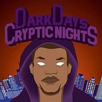 Dark Days Cryptic Nights