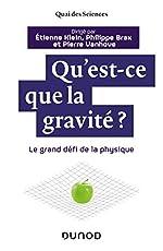 Qu'est-ce que la gravité ? - Le grand défi de la physique - Le grand défi de la physique d'Etienne Klein