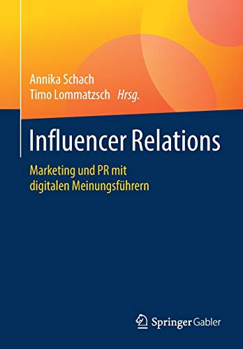 Influencer Relations: Marketing und PR mit digitalen Meinungsführern