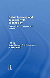 Online Learning and Teaching with Technology: Case Studies, Experience and Practice (Case Studies of Teaching in Higher Education Series)