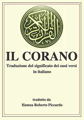 Il Corano: Traduzione del significato dei suoi versi in italiano.