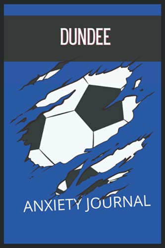 Dundee: Anxiety Journal, Dundee FC Journal, Dundee Football Club, Dundee FC Diary, Dundee FC Planner, Dundee FC