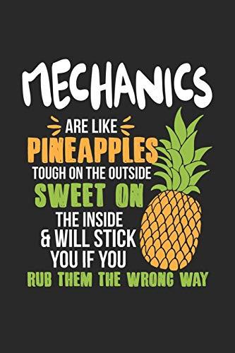 Mechanics Are Like Pineapples. Tough On The Outside Sweet On The Inside: Mechaniker Ananas Notizbuch / Tagebuch / Heft mit Karierten Seiten. Notizheft ... Planer für Termine oder To-Do-Liste.