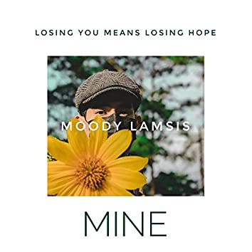 Mine (Losing You Means Losing Hope) [feat. DJ Kevin Kintz]