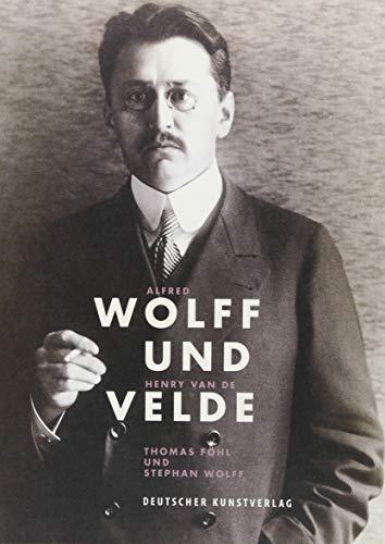 Alfred Wolff und Henry van de Velde: Sammelleidenschaft und Stil
