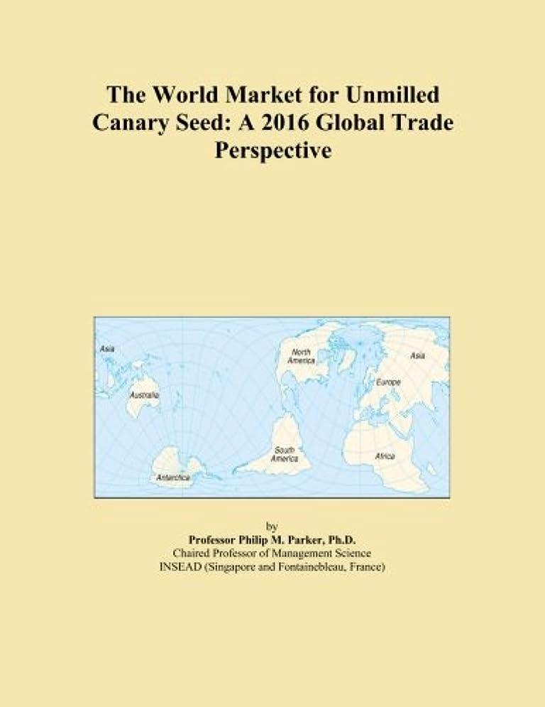 章光沢アイロニーThe World Market for Unmilled Canary Seed: A 2016 Global Trade Perspective