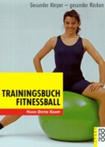 Trainingsbuch Fitnessball: Gesunder Körper - gesunder Rücken