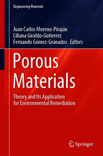 Porous Materials: Theory and Its Application for Environmental Remediation (Engineering Materials) (English Edition)