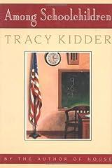 Among Schoolchildren by Tracy Kidder (1989-08-03) Hardcover