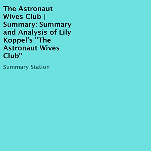 Summary and Analysis of Lily Koppel's The Astronaut Wives Club audiobook cover art