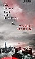 Die letzten Tage von Hongkong: Roman