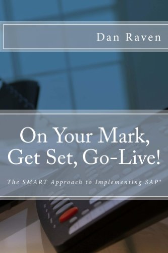 On Your Mark, Get Set, Go-Live!: The SMART Approach to Implementing SAP. (English Edition)