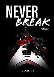 Never Break - Partition 1: Tome 1