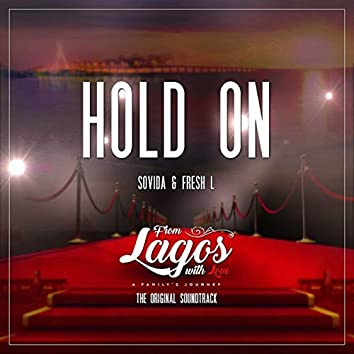 "Hold on (From ""Lagos with Love - a Family's Journey"")"