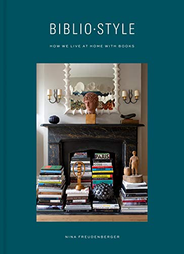 Bibliostyle: How We Live at Home with Books (CLARKSON POTTER)