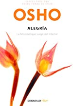 Alegria. La felicidad que surge del interior (Spanish Edition)