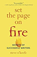 Set the Page on Fire: Secrets of Successful Writers