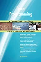 Team Programming A Complete Guide - 2020 Edition