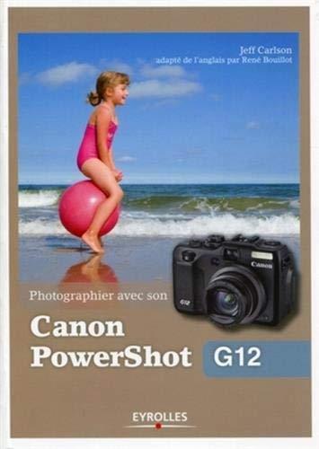 Photographier avec son Canon PowerShot G12 (EYROLLES)