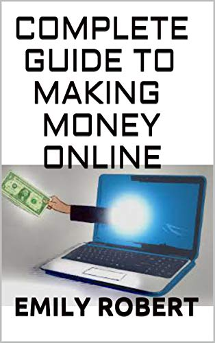 COMPLETE GUIDE TO MAKING MONEY ONLINE: Perfect Guide to Marketing Your Blog and Making Money Online from It, Including Tips for Setting Up Multiple Streams of Passive Income Using (English Edition)