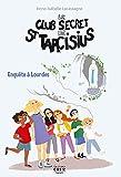Le club secret de saint Tarcisius - Enquête à Lourdes: Tome 3