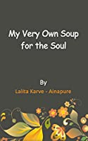 My Very Own Soup for the Soul