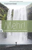 Mehr!: Warum es sich lohnt, Jesus zu folgen