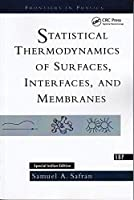 Statistical Thermodynamics of Surfaces, Interfaces, and Membranes [Special Indian Edition/ Reprint Year : 2020]
