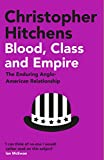 Blood, Class and Empire: The Enduring Anglo-American Relationship