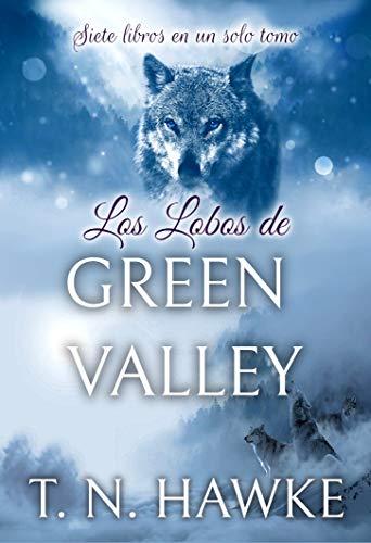 Los Lobos de Green Valley: Libros 1 a 7 en un solo tomo