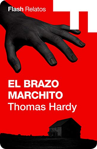 El brazo marchito eBook: Hardy, Thomas: Amazon.es: Tienda Kindle