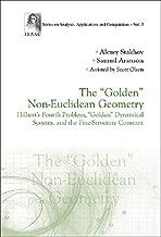 GOLDEN NON-EUCLIDEAN GEOMETRY, THE: HILBERT'S FOURTH PROBLEM,