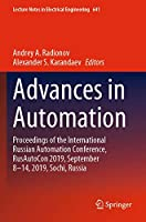 Advances in Automation: Proceedings of the International Russian Automation Conference, RusAutoCon 2019, September 8-14, 2019, Sochi, Russia (Lecture Notes in Electrical Engineering, 641)
