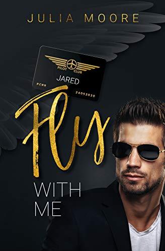 Buchseite und Rezensionen zu 'Fly with me - Jared: Liebesroman (The Pilots Club 1)' von Julia Moore