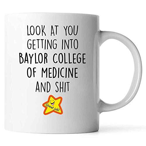 Funny Graduation Gift For Baylor College of Medicine Student - Look At You Get Into Baylor College of Medicine 11oz White Coffee Mug