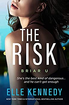 The Risk (Briar U Book 2) by [Elle Kennedy]