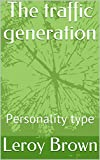 The traffic generation: Personality type (English Edition)