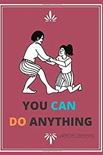 "YOU CAN DO ANYTHING: Motivational Notebook for PEOPOLE Who Love to Journal | ""6.0""x""9.0"" 