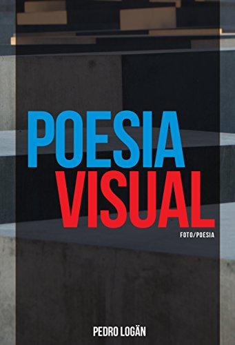 Poesia Visual: Foto e Poesia de Pedro Logän (Portuguese ...