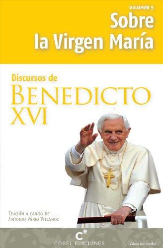 Discursos de Benedicto XVI: Sobre la Virgen María