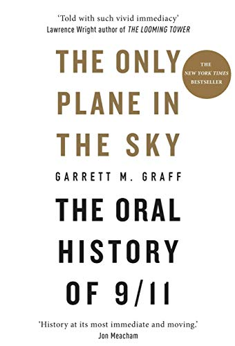The Only Plane in the Sky: The Oral History of 9/11 (English Edition)