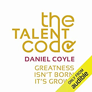 The Talent Code     Greatness Isn't Born. It's Grown.              Written by:                                                                                                                                 Daniel Coyle                               Narrated by:                                                                                                                                 Alex McMorran                      Length: 6 hrs and 42 mins     3 ratings     Overall 4.7