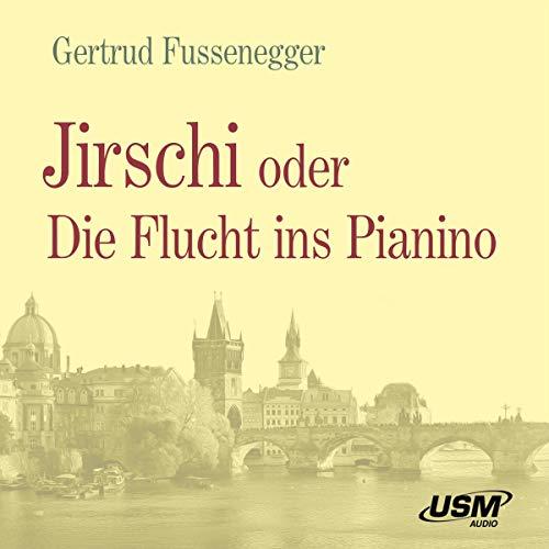 Jirschi oder Die Flucht ins Pianino Titelbild