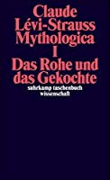 Mythologica I: Das Rohe und das Gekochte