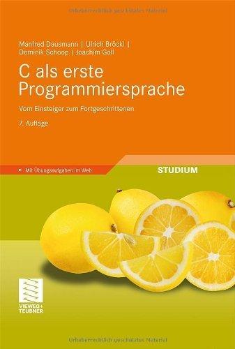 C als erste Programmiersprache: Vom Einsteiger zum Fortgeschrittenen von Dausmann, Manfred (2010) Gebundene Ausgabe