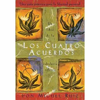Los Cuartos Acuerdos  Un Libro de la Sabiduia Tolteca